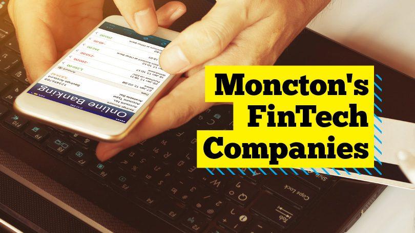 Moncton's FinTech Companies